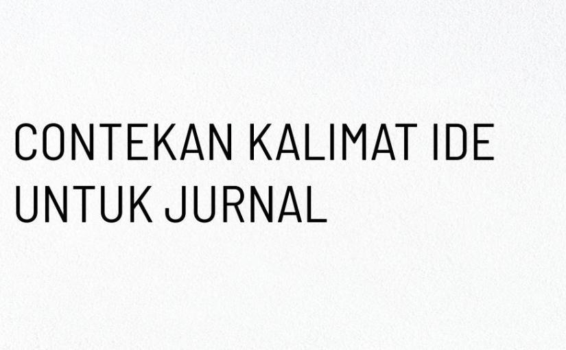 Daftar Contekan Kalimat Ide Untuk Bantu MenulisJurnal
